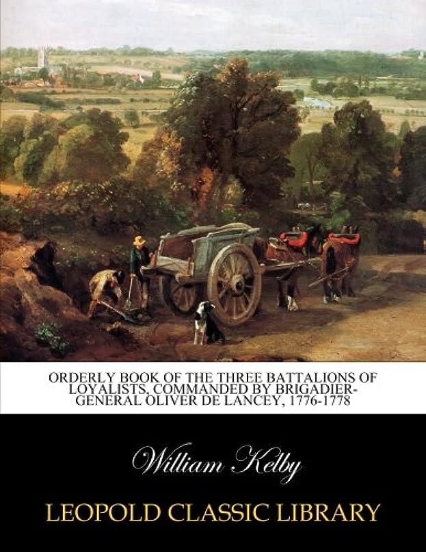 共産主義者バドミントン悪党Orderly book of the three battalions of loyalists, commanded by Brigadier-General Oliver De Lancey, 1776-1778