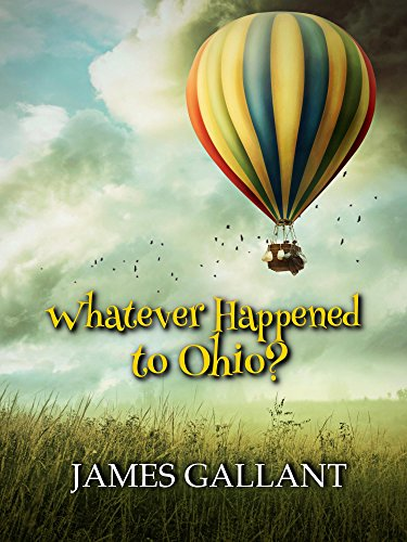 Whatever Happened to Ohio? by [James Gallant]
