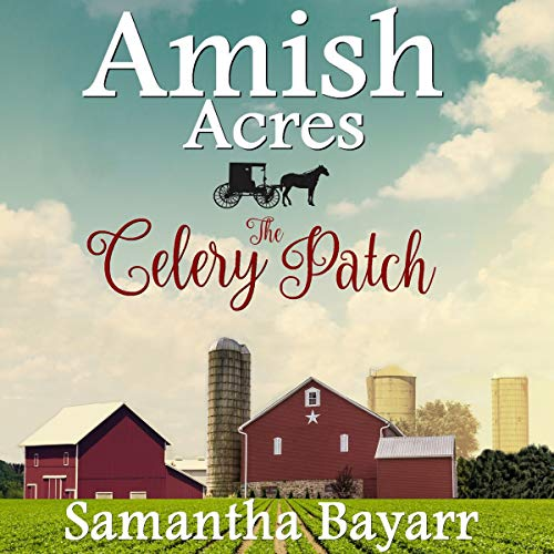 Amish Acres: The Celery Patch: Amish Christian Romance audiobook cover art