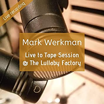 Live to Tape Session @ the Lullaby Factory