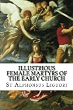 Illustrious Female Martyrs of the Early Church