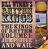 Songtexte von Bill Wyman's Rhythm Kings - The Kings Of Rhythm, Volume 1: Jump, Jive And Wail