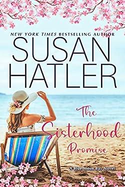The Sisterhood Promise: A Sweet Small Town Romance (Blue Moon Bay Book 2)