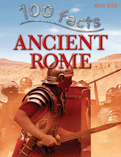 100 Facts Ancient Rome- Early Civilization, Caesars, Educational Projects, Fun Activities, Quizzes and More!