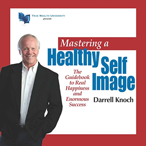 Mastering a Healthy Self Image audiobook cover art