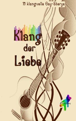 Klang der Liebe: 10 homoerotische Storys