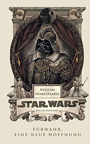 William Shakespeares Star Wars: Fürwahr eine neue Hoffnung
