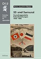 SS und Samurai: Deutsch-japanische Kulturbeziehungen 1933-1945