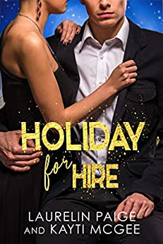 Holiday for Hire: A Christmas Love Story by [Laurelin Paige, Kayti McGee]