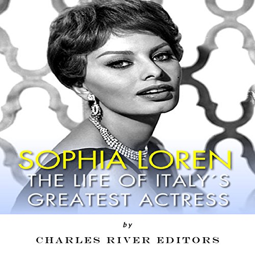 Sophia Loren: The Life of Italy's Greatest Actress audiobook cover art
