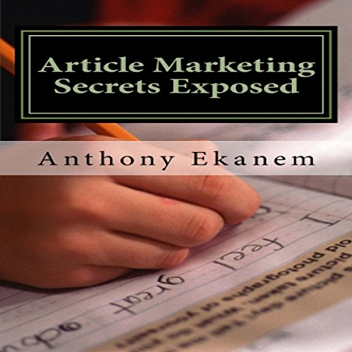 Article Marketing Secrets Exposed audiobook cover art