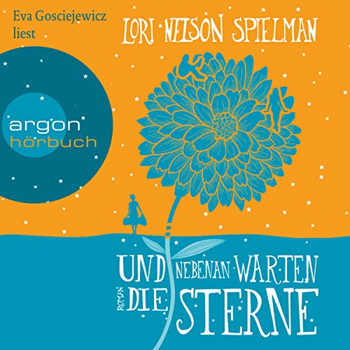 Und nebenan warten die Sterne                   By:                                                                                                                                 Lori Nelson Spielman                               Narrated by:                                                                                                                                 Eva Gosciejewicz                      Length: 11 hrs and 2 mins     3 ratings     Overall 5.0