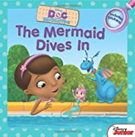 Doc McStuffins: The Mermaid Dives In (Disney Doc Mcstuffins)