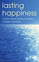 Lasting Happiness: in search of deeper meaning and fulfilment