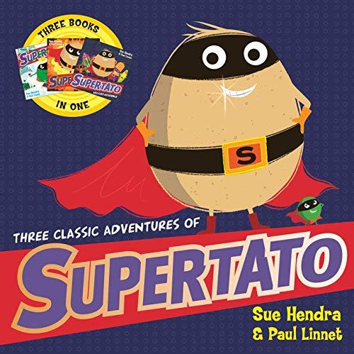 Three Classic Adventures of Supertato: Featuring: Veggies Assemble; Run, Veggies, Run!; Evil Pea Rules