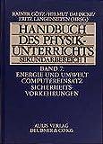 Handbuch des Physikunterrichts, Sekundarbereich I, 8 Bde. in 9 Tl.-Bdn, Bd.7, Energie und Umwelt / Computereinsatz / Sicherheitsvorkehrungen (Handbuch des Physikunterrichts. Sekundarstufe I) - Helmut Dahncke