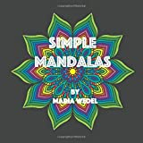 Simple Mandalas 1: Get centered with simple Mandal coloring !