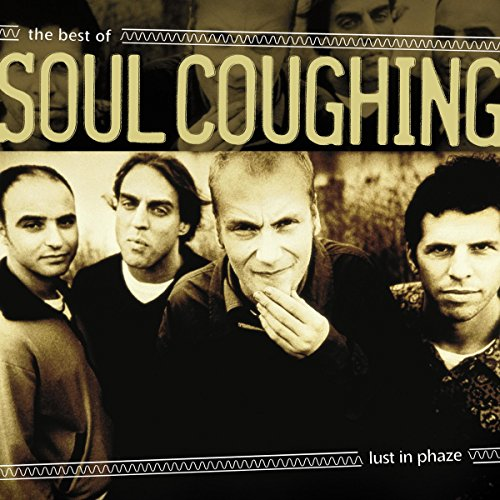 Lust in Phaze: The Best of Soul Coughing [Explicit]