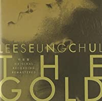 Lee Seung Chul - The Gold