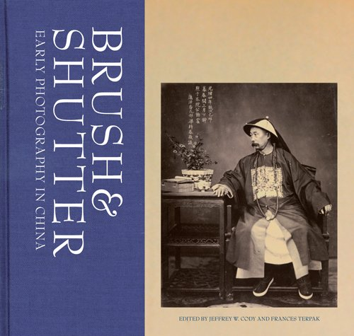 Brush and Shutter: Early Photography in China