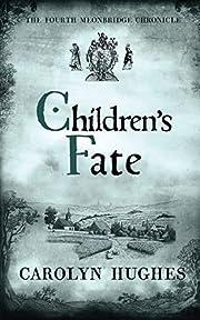 Children's Fate: The Fourth Meonbridge Chronicle (The Meonbridge Chronicles Book 4)
