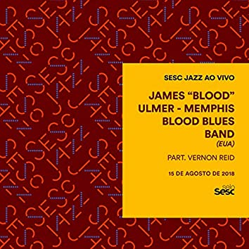Sesc Jazz: James Blood Ulmer & Memphis Blood Blues Band (EUA)
