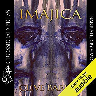 Imajica                   By:                                                                                                                                 Clive Barker                               Narrated by:                                                                                                                                 Simon Vance                      Length: 37 hrs and 20 mins     143 ratings     Overall 4.4