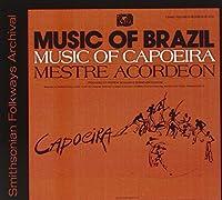 The Music of Capoeira: Mestre Acordeon by Mestre Acordeon (2012-05-30)