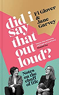 Fi Glover & Jane Garvey - Did I Say That Out Loud?