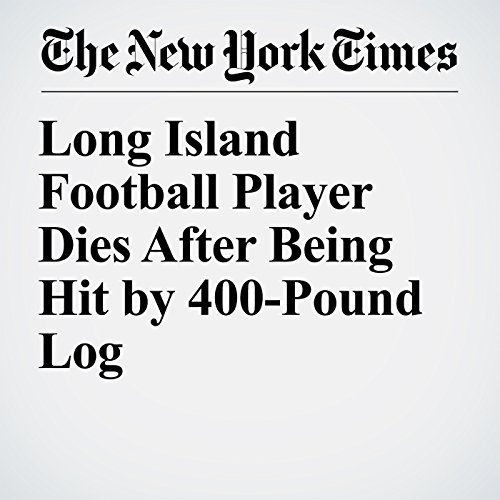 Long Island Football Player Dies After Being Hit by 400-Pound Log copertina