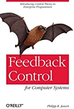 Feedback Control for Computer Systems by Philipp K. Janert (2013-11-03)