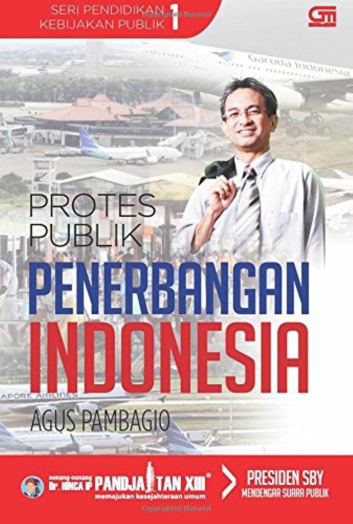 Protes Publik Penerbangan Indonesia (Indonesian Edition)