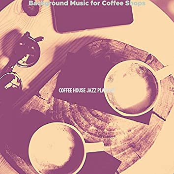 Background Music for Coffee Shops