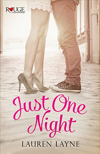Just One Night: A Rouge Contemporary Romance: (Sex, Love & Stiletto #3) (English Edition)