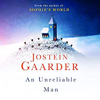 An Unreliable Man                   By:                                                                                                                                 Jostein Gaarder                               Narrated by:                                                                                                                                 Chris Courtenay                      Length: 8 hrs and 9 mins     1 rating     Overall 3.0