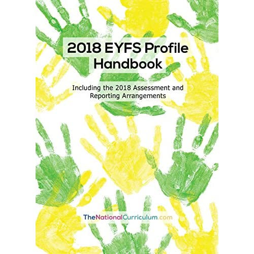 2018 EYFS Profile Handbook (including the 2018 Assessment and Reporting Arrangements)