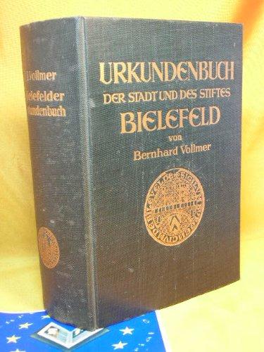 Urkundenbuch der Stadt und des Stiftes Bielefeld. Hrsg. auf Veranlassg d. Hist. Vereins f. d. Grafschaft Ravensberg im Auftr. d. Stadtverwaltg