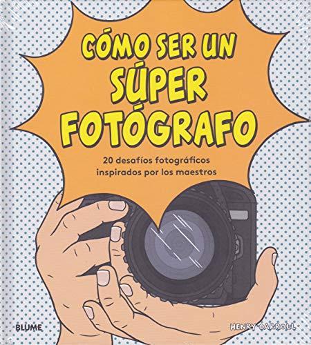 Cómo ser un súper fotógrafo: 20 desafíos fotográficos inspirados por los maestros