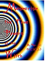 Mesmerism the True Power's of the Witch...