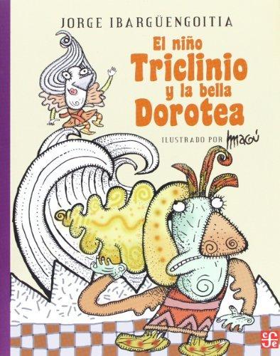El ni??o Triclinio y la bella Dorotea (A La Orilla Del Viento) (Spanish Edition) by Ibarg??engoitia Antill??n Jorge (2008-12-31)