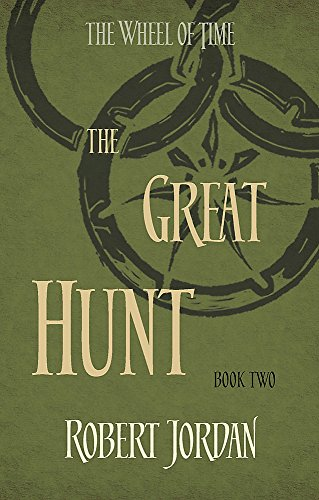 The Great Hunt: Book 2 of the Wheel of Time: Book 2 of the Wheel of Time (soon to be a major TV series)