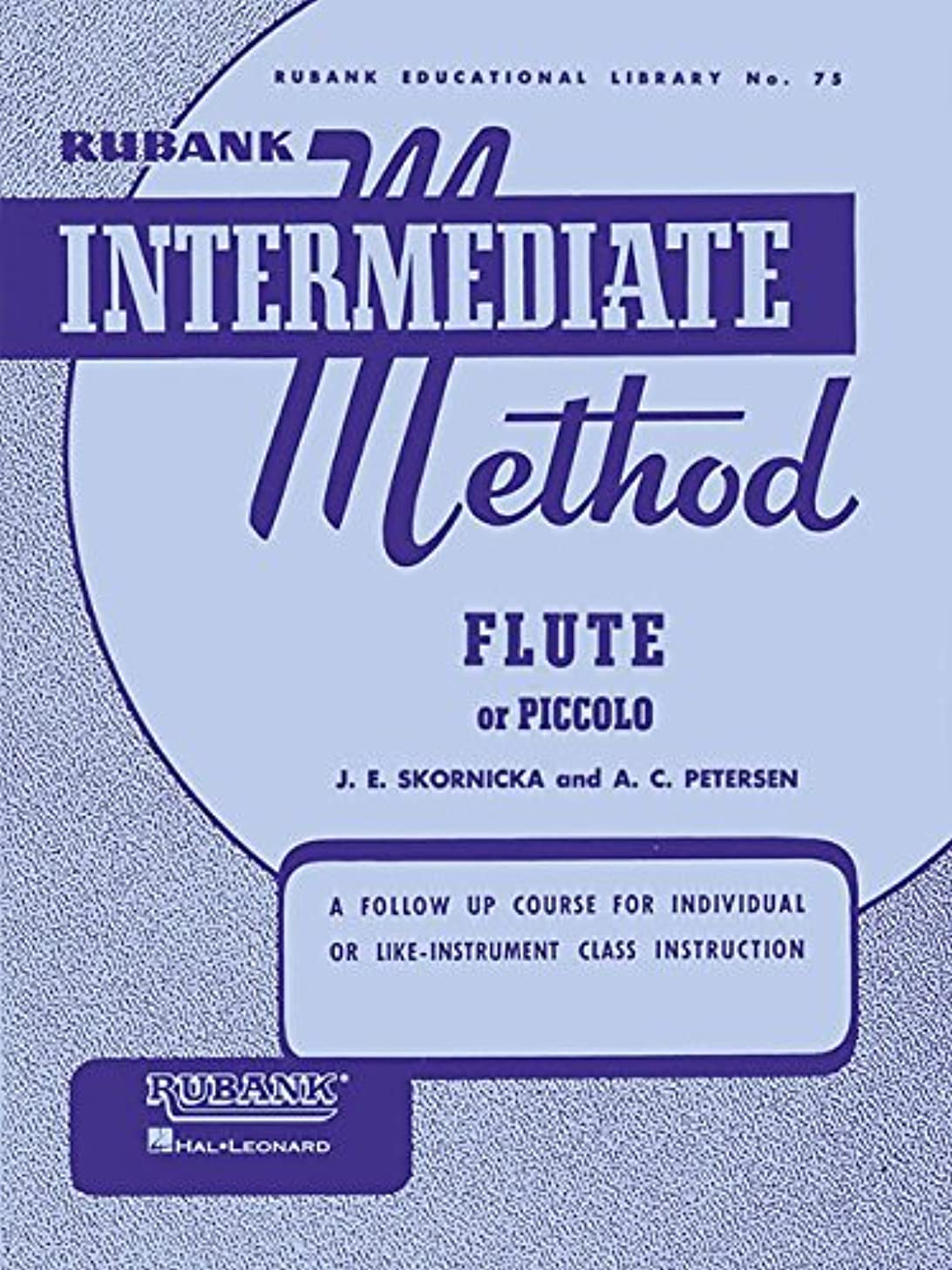 Rubank Intermediate Method:  Flute or Piccolo (Rubank Educational Library, no. 75)