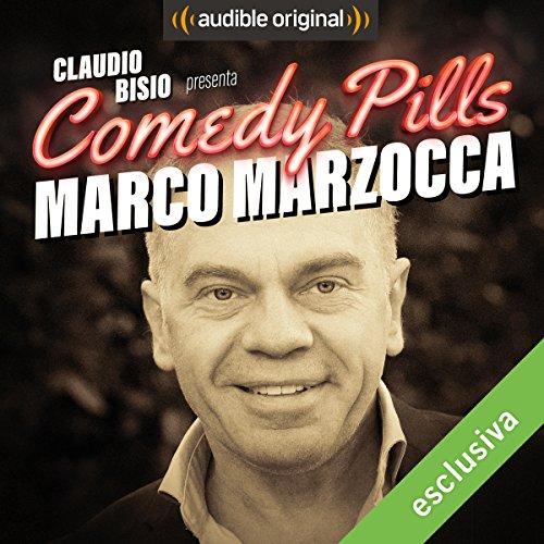 Claudio Bisio presenta Comedy Pills: Marco Marzocca copertina