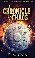 A Chronicle Of Chaos (Light and Shadow Chronicles)