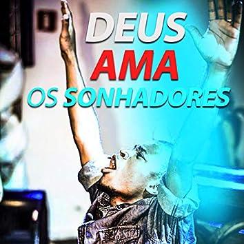 Deus Ama os Sonhadores