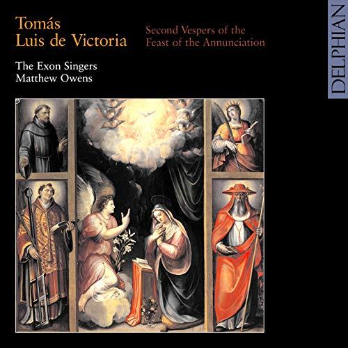 Tomás Luis De Victoria: Second Vespers of the Feast of the Annunciation