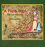 A Pixie Day!: The Adventures of Georgiana