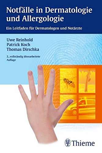 Notfälle in Dermatologie und Allergologie: Ein Leitfaden für Dermatologen und Notärzte