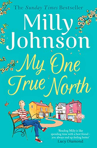 Johnson, M: My One True North: the Top Five Sunday Times bestseller – discover the magic of Milly