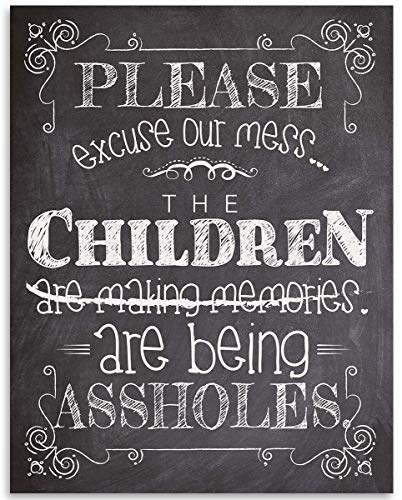 Please Excuse Our Mess - 11x14 Unframed Art Print - Funny Gift and House Decor Under $15